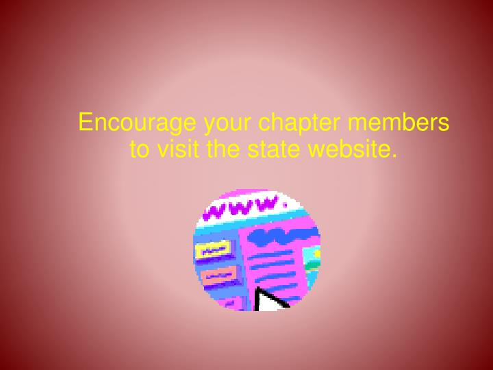 Encourage your chapter members  to visit the state website.