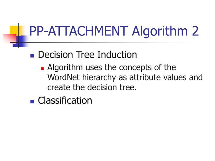 PP-ATTACHMENT Algorithm 2