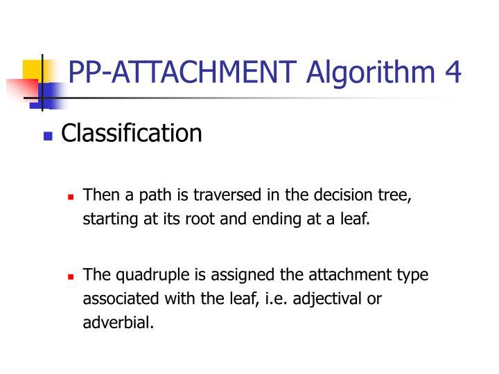 PP-ATTACHMENT Algorithm 4