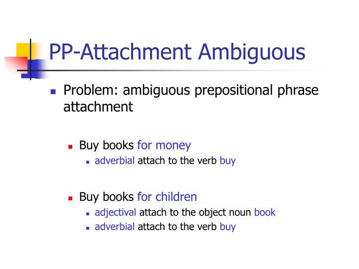 Pp attachment ambiguous