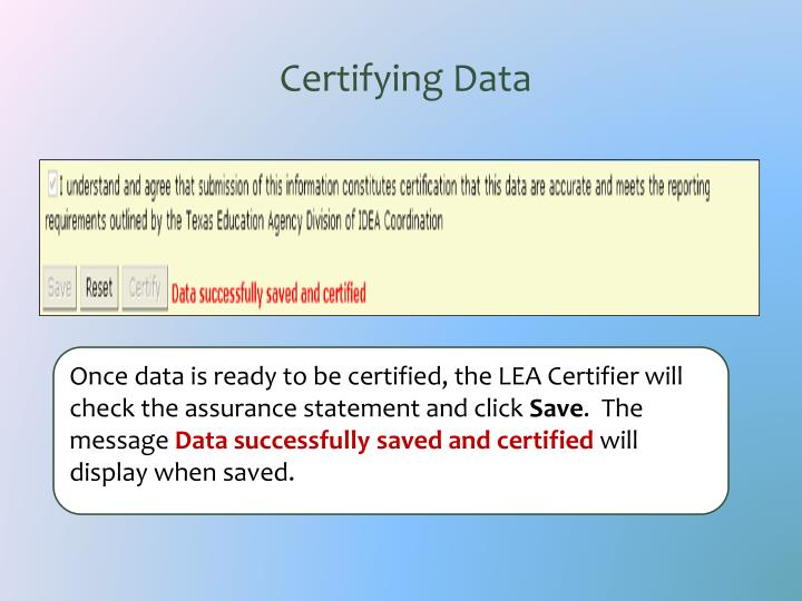 Once data is ready to be certified, the LEA Certifier will check the assurance statement and click