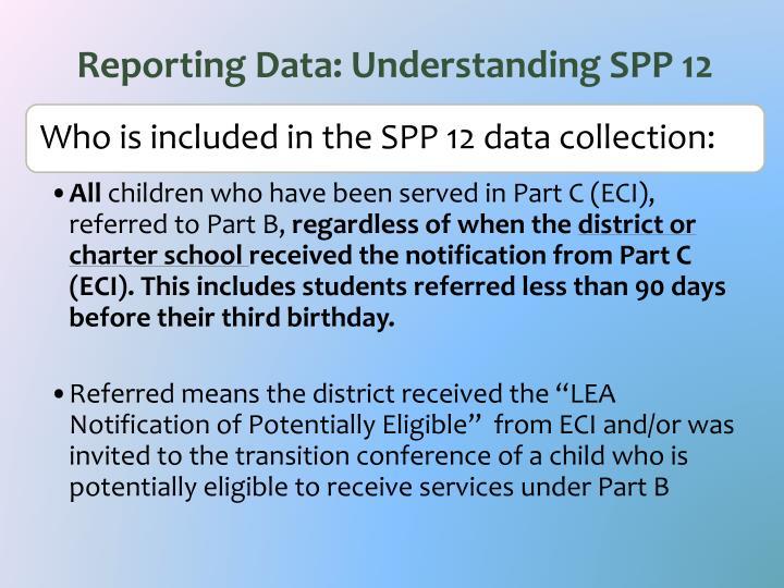 Reporting Data: Understanding SPP 12