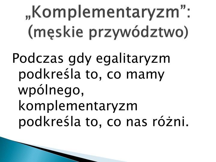 """Komplementaryzm"":"