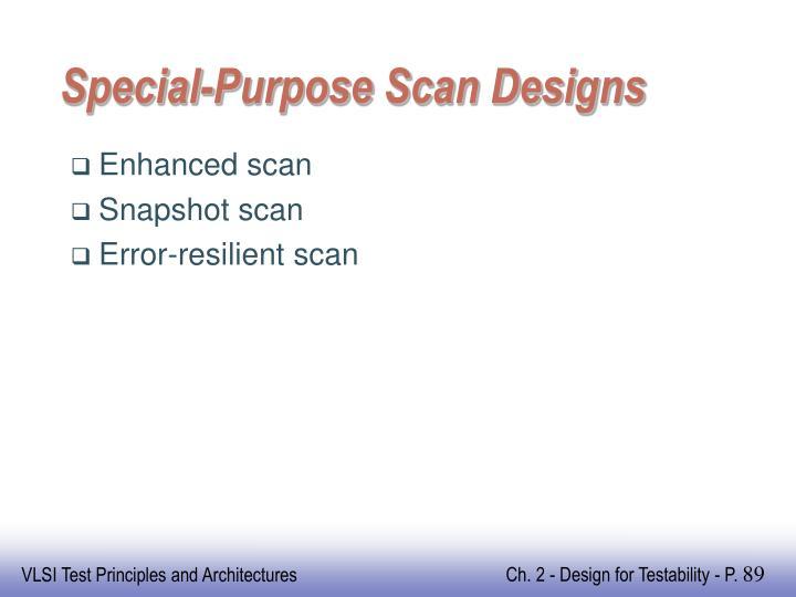 Special-Purpose Scan Designs