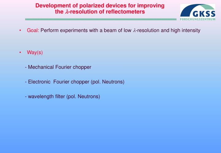 Development of polarized devices for improving the