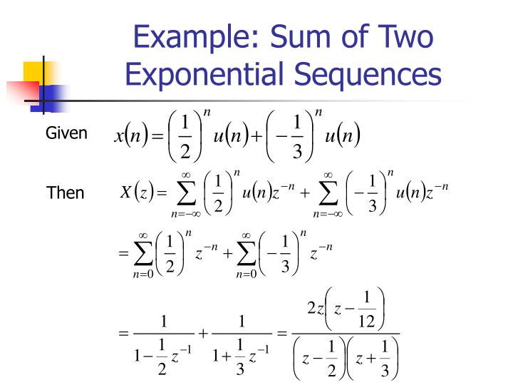 Example: Sum of Two Exponential Sequences