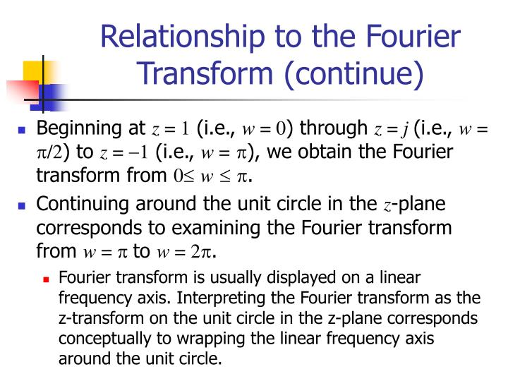 Relationship to the Fourier Transform (continue)