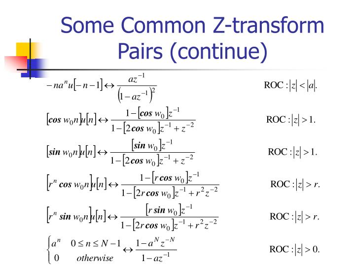Some Common Z-transform Pairs (continue)