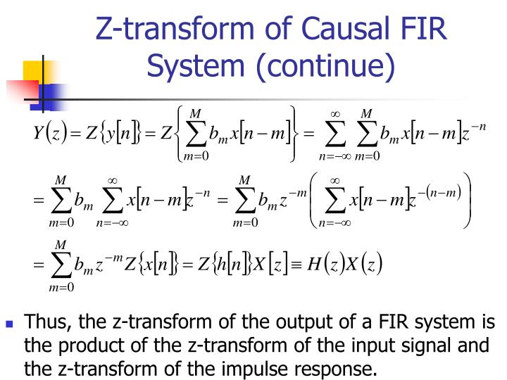 Z-transform of Causal FIR System (continue)