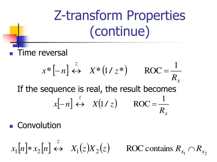 Z-transform Properties (continue)