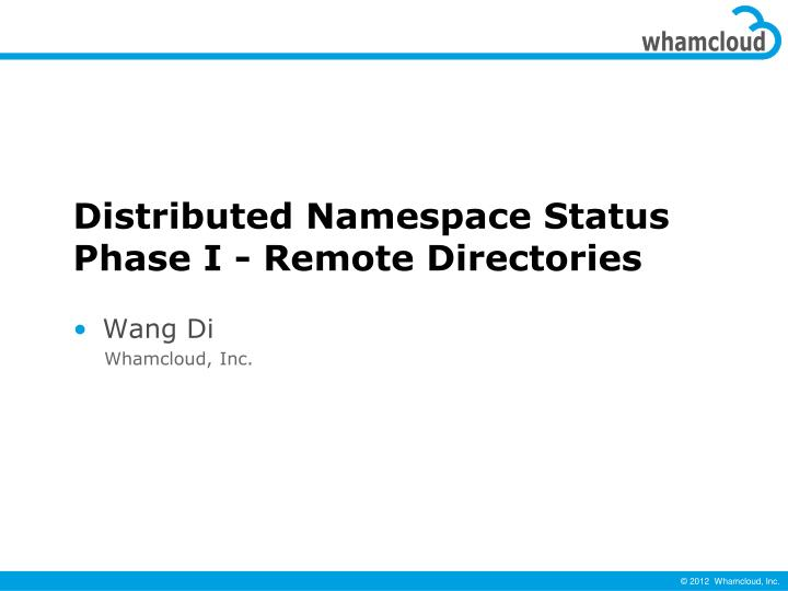 Distributed namespace status phase i remote directories