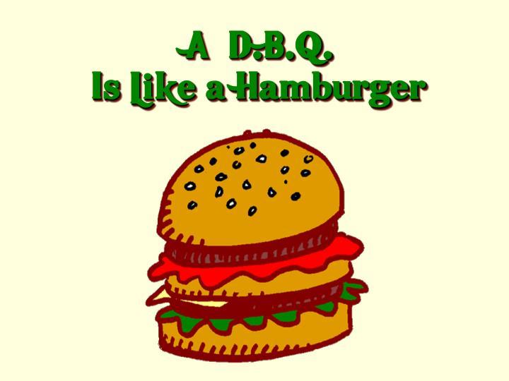 """A """"D.B.Q."""