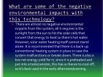 what are some of the negative environmental impacts with this technology