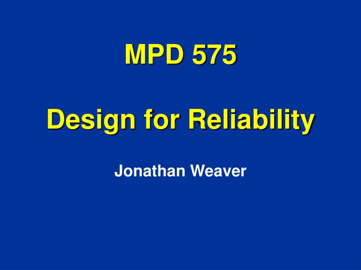 mpd 575 design for reliability n.