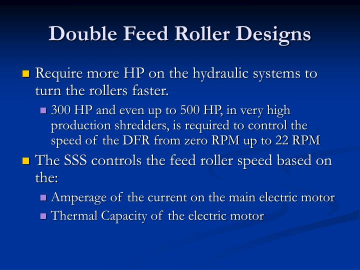 Double Feed Roller Designs