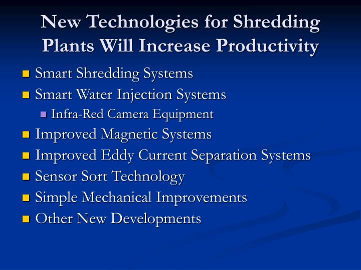 New Technologies for Shredding Plants Will Increase Productivity