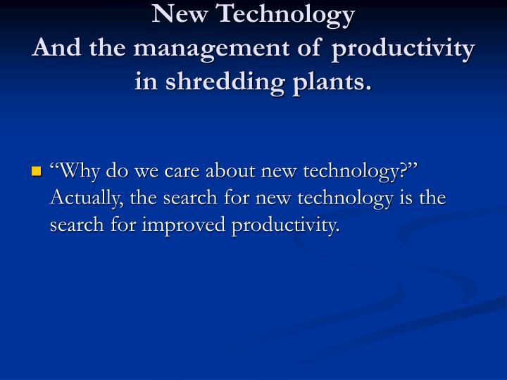 New technology and the management of productivity in shredding plants