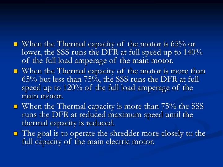 When the Thermal capacity of the motor is 65% or lower, the SSS runs the DFR at full speed up to 140% of the full load amperage of the main motor.
