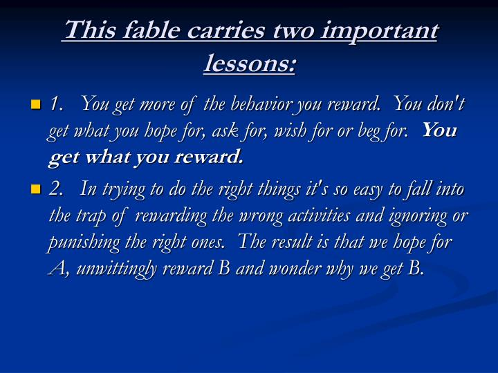 This fable carries two important lessons:
