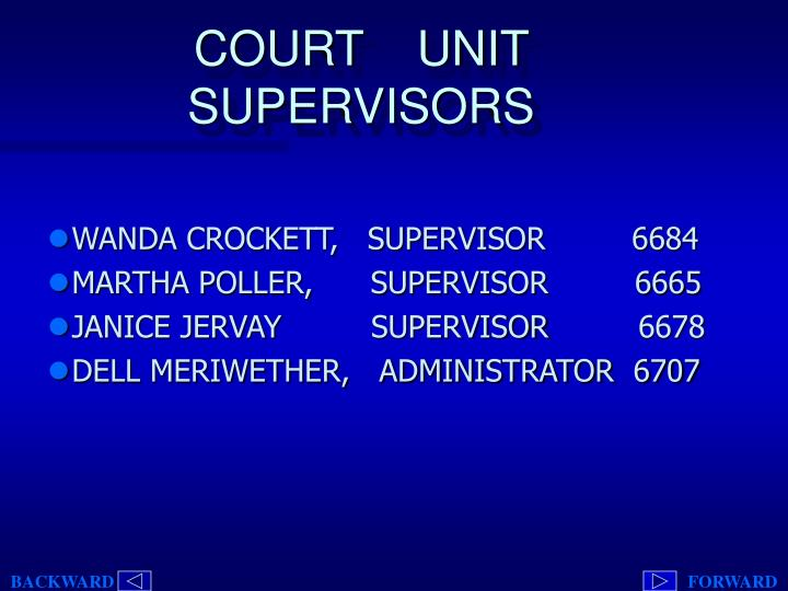 COURT    UNIT SUPERVISORS
