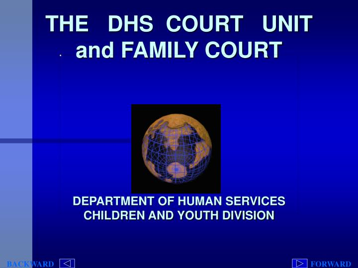 The dhs court unit and family court department of human services children and youth division