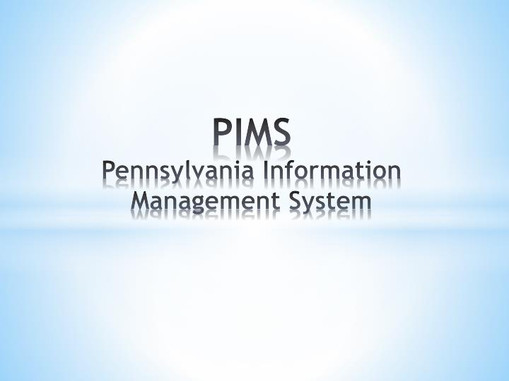 Pims pennsylvania information management system