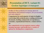 presentation of dut variant 1 gestion logistique et transport