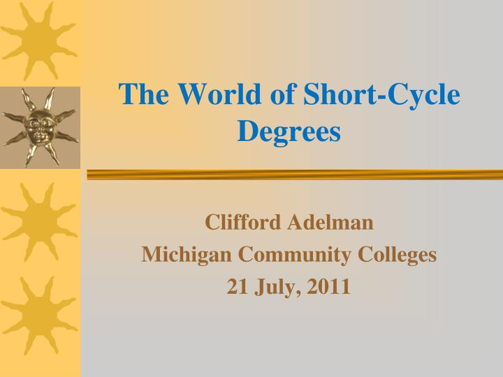 the world of short cycle degrees