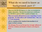 what do we need to know as background part 1