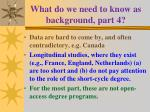 what do we need to know as background part 4