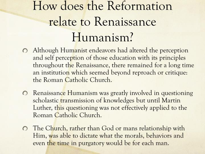How does the Reformation relate to Renaissance Humanism?
