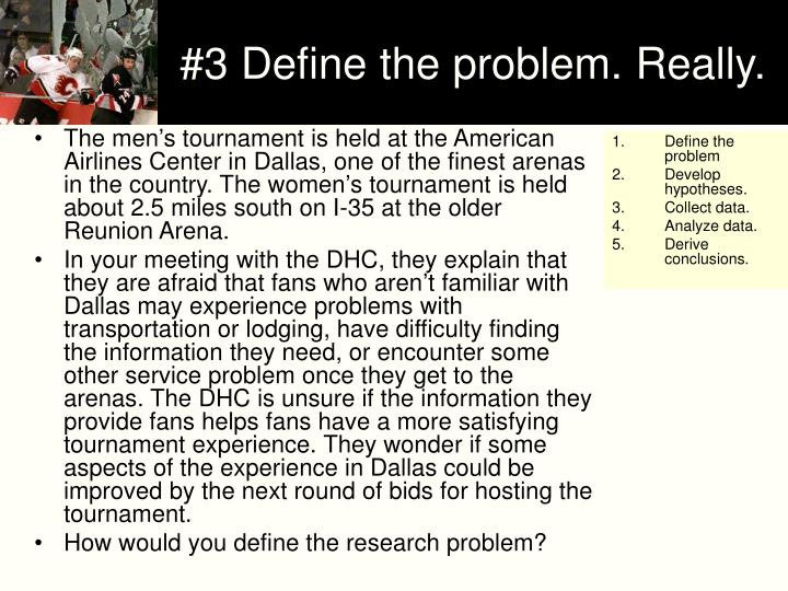 #3 Define the problem. Really.