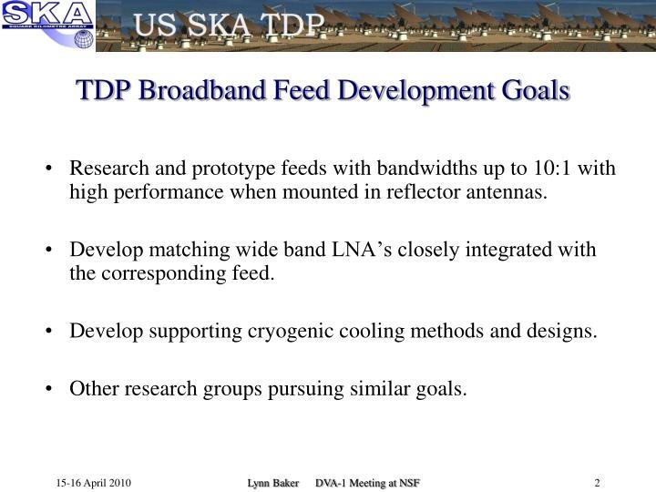 Tdp broadband feed development goals