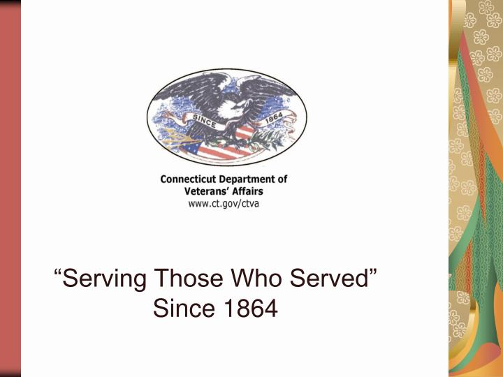 """""""Serving Those Who Served"""""""