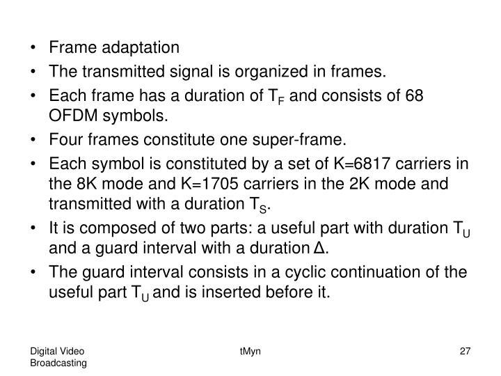 Frame adaptation