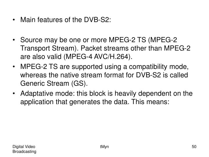 Main features of the DVB-S2: