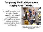 temporary medical operations staging area tmosa