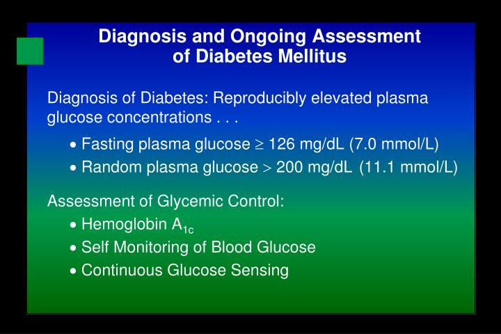 Diagnosis of Diabetes: Reproducibly elevated plasma glucose concentrations . . .