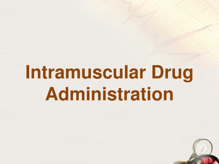 Intramuscular Drug Administration