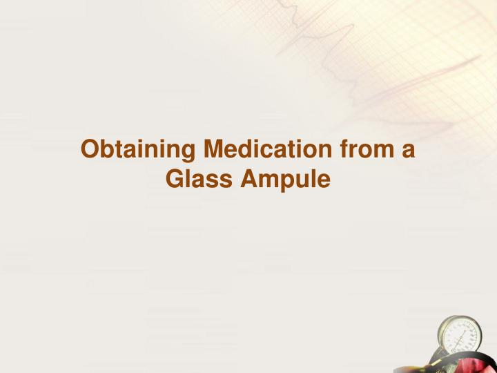 Obtaining Medication from a Glass Ampule