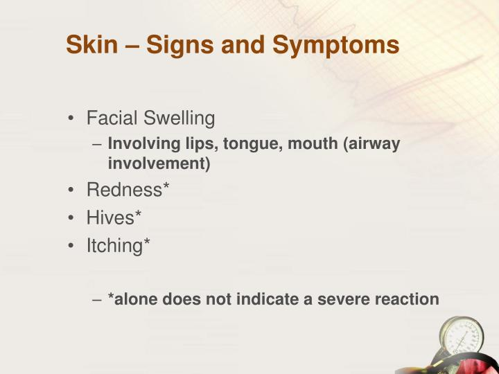 Skin – Signs and Symptoms