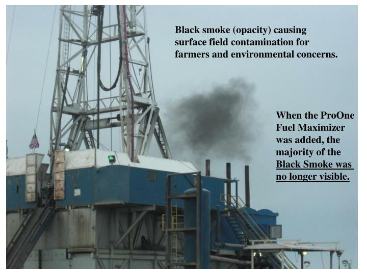 Black smoke (opacity) causing surface field contamination for