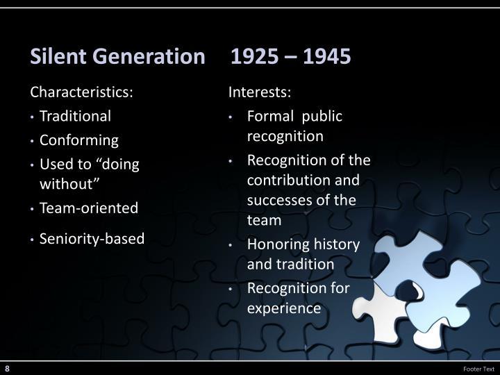 Silent Generation 1925 – 1945