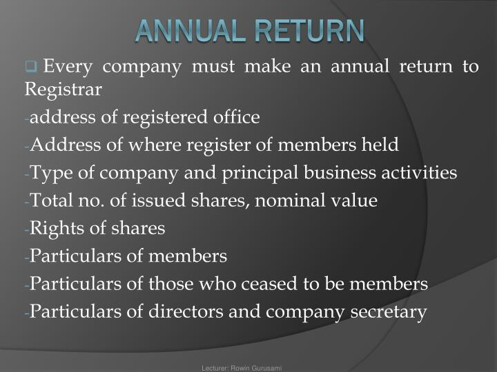 Every company must make an annual return to Registrar