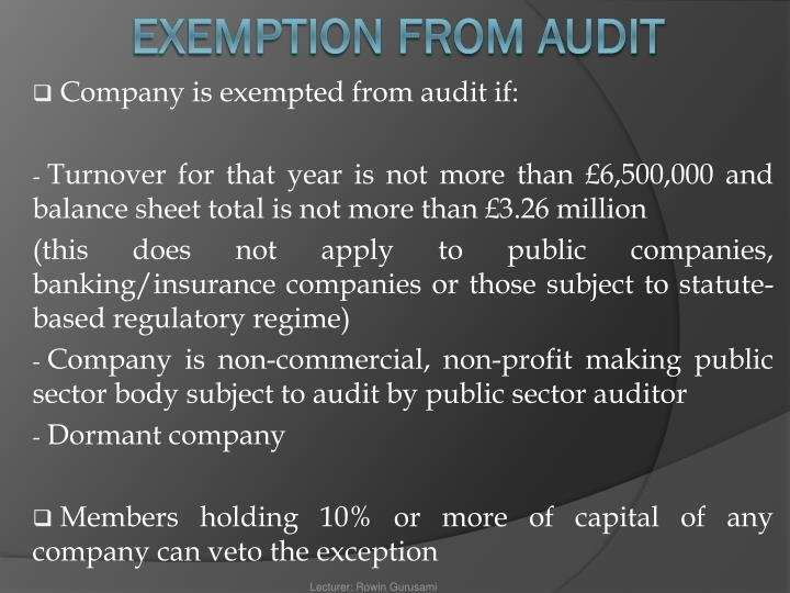 Company is exempted from audit if: