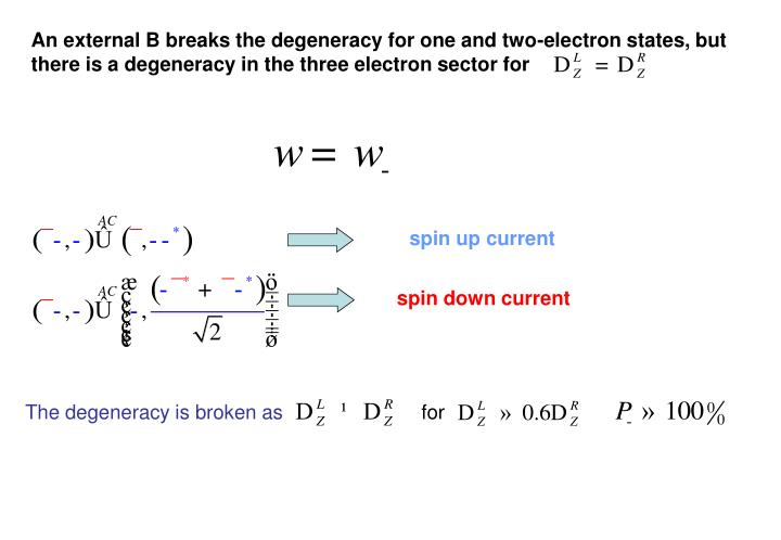 An external B breaks the degeneracy for one and two-electron states, but there is a degeneracy in the three electron sector for