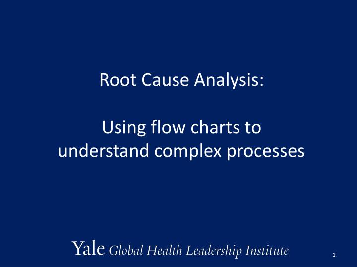 root cause analysis using flow charts to understand complex processes
