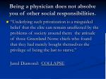 being a physician does not absolve you of other social responsibilities
