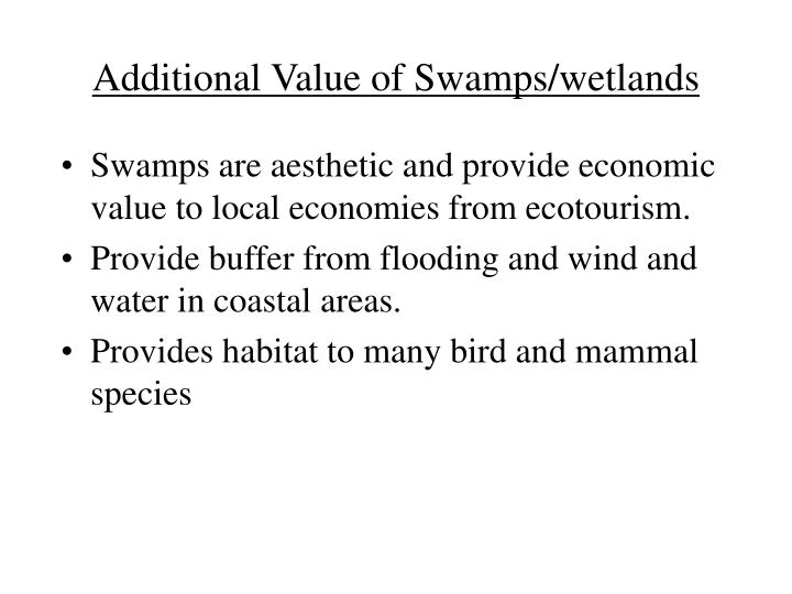 Additional Value of Swamps/wetlands