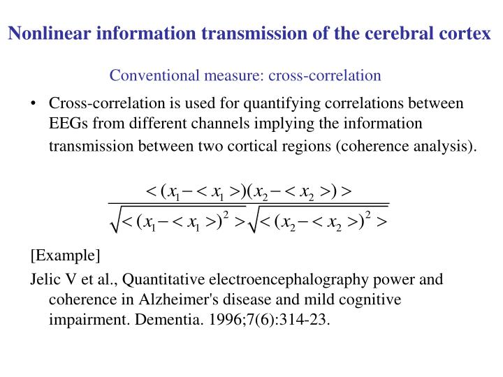 Nonlinear information transmission of the cerebral cortex
